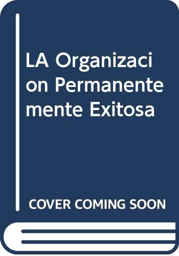 9780071040358: LA Organizacion Permanentemente Exitosa