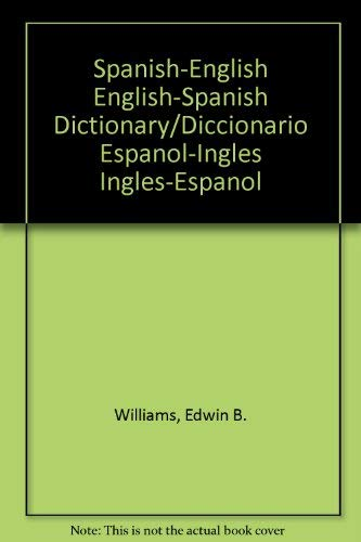 Spanish-English English-Spanish Dictionary/Diccionario Espanol-Ingles Ingles-Espanol (9780071040891) by Williams, Edwin B.