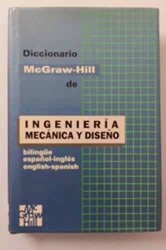 9780071040938: Diccionario McGraw-Hill De Ingenieria Mecanica/McGraw-Hill Spanish Language Series)