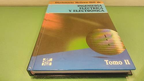 9780071040969: Diccionario McGraw-Hill De Ingenieria Electrica Y Electronica/McGraw-Hill Dictionary of Electrical and Electronic Engineering: Tomo Ii; Vocabulario (Spanish Edition)