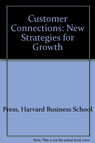 9780071050487: Customer Connections: New Strategies for Growth
