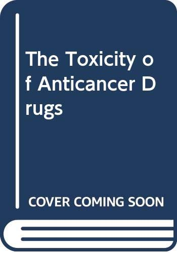 9780071053051: The Toxicity of Anticancer Drugs