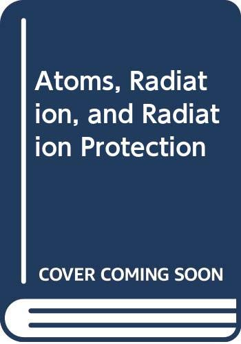 9780071053204: Atoms, Radiation, and Radiation Protection