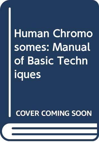 9780071053235: Human Chromosomes: Manual of Basic Techniques