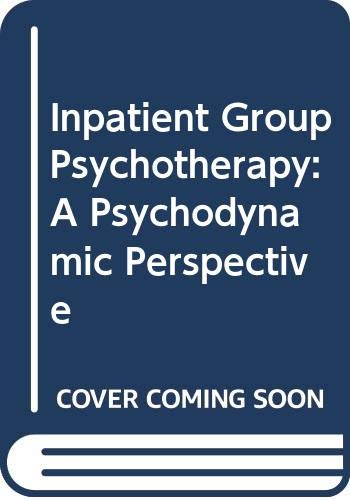 9780071053518: Inpatient Group Psychotherapy: A Psychodynamic Perspective