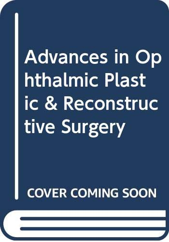 9780071053839: Advances in Ophthalmic Plastic & Reconstructive Surgery