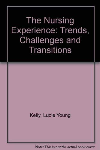 9780071053907: The Nursing Experience: Trends, Challenges, and Transitions, 2/e