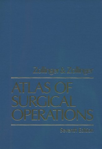 Atlas of Surgical Operations: Zollinger, Robert M. Jr.