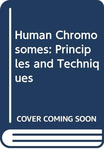 9780071054324: Human Chromosomes: Principles and Techniques