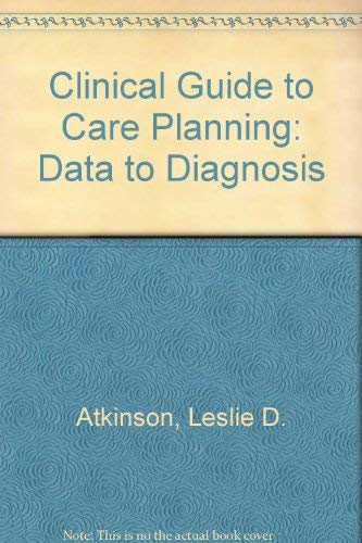 9780071054669: Clinical Guide to Care Planning: Data-Diagnosis