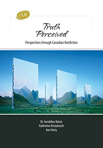 iLit Truth Perceived: Perspectives Through Canadian Nonfiction: Goldberg, Susan; Stinson,