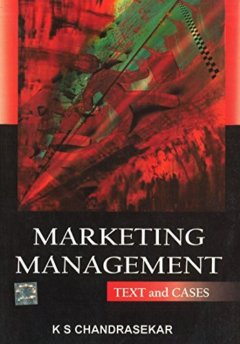 Marketing Management: Text and Cases: K.S. Chandrasekar