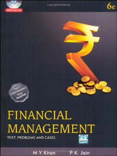 Financial Management: Text, Problems and Cases (Sixth: M.Y. Khan,P.K. Jain