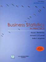 Business Statistics in Practice: Bruce Bowerman,Richard O?Connell