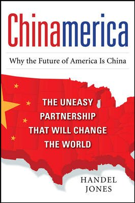 9780071070775: CHINAMERICA: The Uneasy Partnership that Will Change the World
