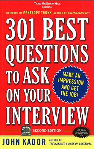 301 Best Questions to Ask on Your Interview (Second Edition): John Kador
