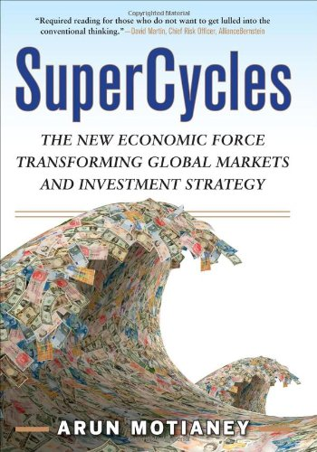 9780071070836: SuperCycles: The New Economic Force Transforming Global Markets and Investment Strategy