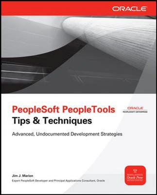 9780071070928: PeopleSoft PeopleTools: Tips & Techniques