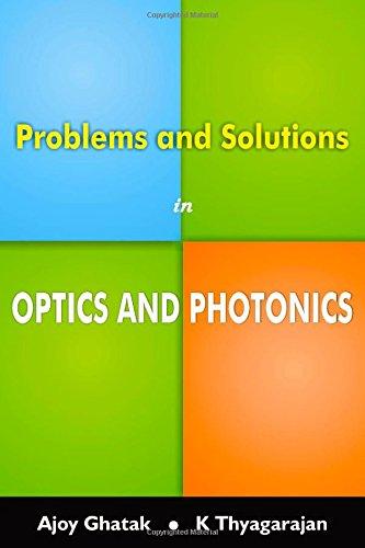 Problems and Solutions in Optics & Photonics: Thyagarajan, A. Ghatak