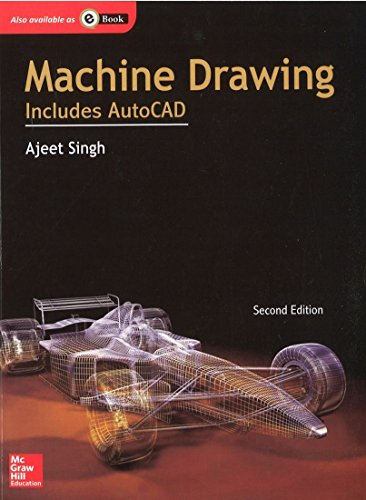 Machine Drawing (Includes AutoCAD), (Second Edition): Ajeet Singh
