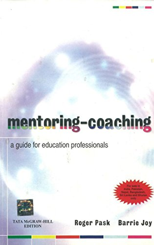 Mentoring-Coaching: A Guide for Education Professionals: Barrie Joy,Roger Pask