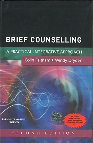 Brief Counselling: A Practical Integrative Approach (Second Edition): Colin Feltham,Windy Dryden