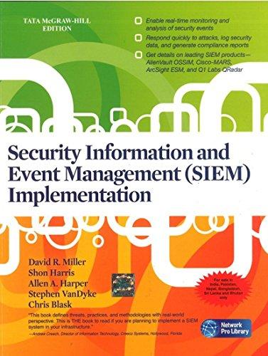 Security Information and Event Management (SIEM) Implementation: Allen Harper,Chris Blask,David