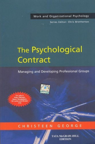 The Psychological Contract: Managing and Developing Professional Groups: Christeen George