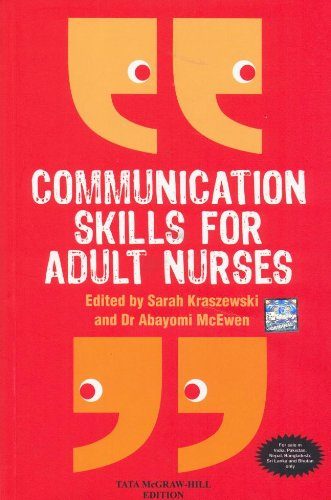 Communication Skills for Adult Nurses: Abayomi McEwen & Sarah Kraszewski (Eds)