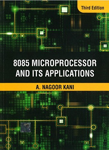 8085 Microprocessor And Its Applications, 3Rd Edition: Nagoor Kani
