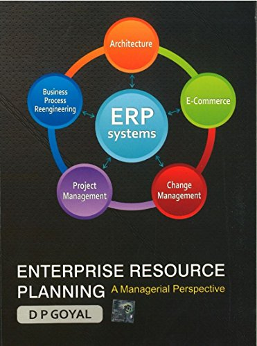 Enterprise Resource Planning: A Managerial Perspective: D P Goyal