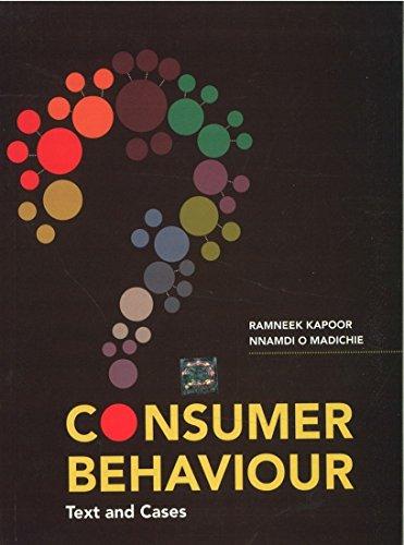 Consumer Behaviour: Text and Cases: Nnamdi O. Madichie,Ramneek Kapoor