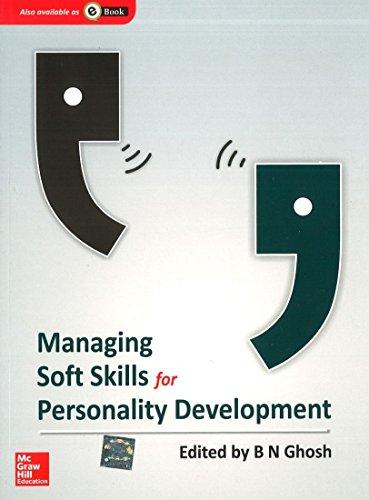 Managing Soft Skills for Personality Development: B.N. Ghosh (Ed.)