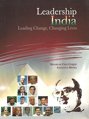Leadership India: Leading Change, Changing Lives: Bhaskar Chatterjee,Saugata Mitra