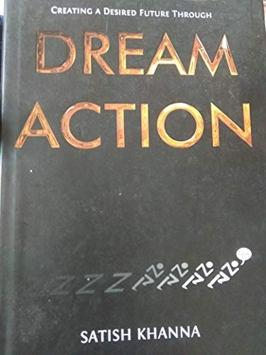 9780071078528: Creating a Desired Future Through Dream Action