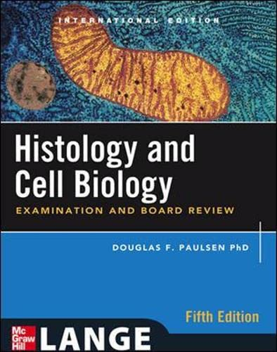 Histology and Cell Biology: Examination and Board: Douglas F. Paulsen