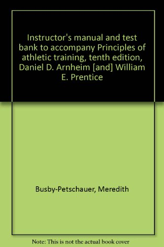 9780071092562: Instructor's manual and test bank to accompany Principles of athletic training, tenth edition, Daniel D. Arnheim [and] William E. Prentice