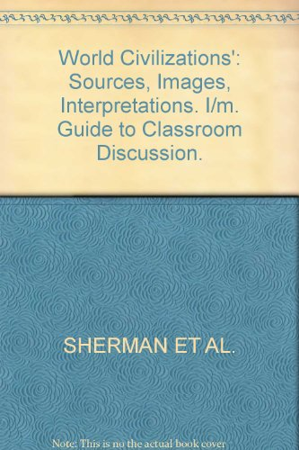 9780071092906: World Civilizations': Sources, Images, Interpretations. I/m. Guide to Classroom Discussion.