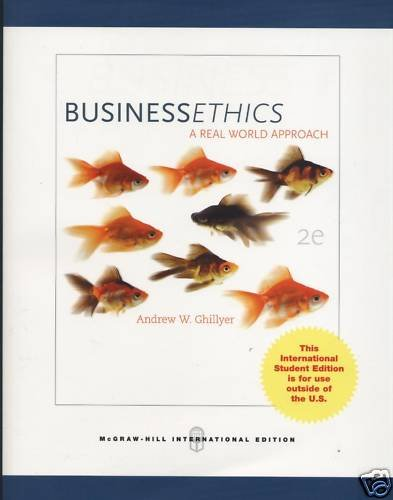9780071100656: Business Ethics: A Real World Approach. Andrew Ghillyer
