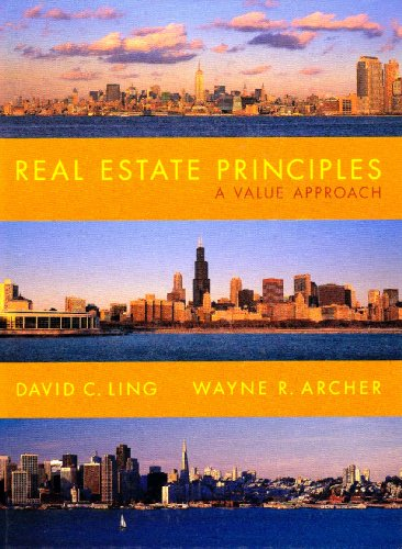 Real Estate Principles: A Value Approach: David C. Ling;