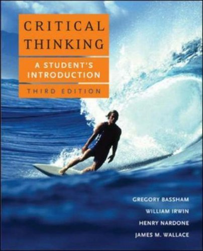 Critical Thinking: A Student's Introduction (0071101543) by GREGORY BASSHAM