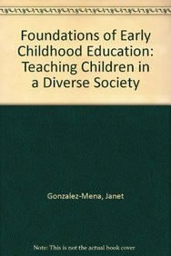 9780071101851: Foundations of Early Childhood Education: Teaching Children in a Diverse Society