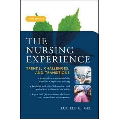 Nursing Experience, The: Trends, Challenges, and Transitions: Lucille Joel