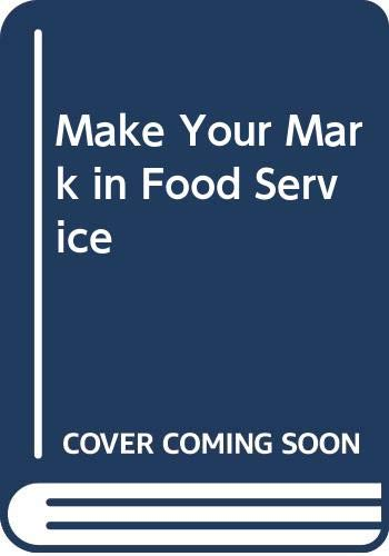 9780071105729: Make Your Mark in Food Service