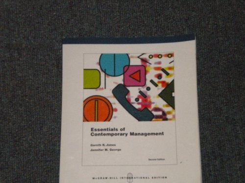 Essentials of Contemporary Management: Jones, Gareth R.; George, Jennifer M.