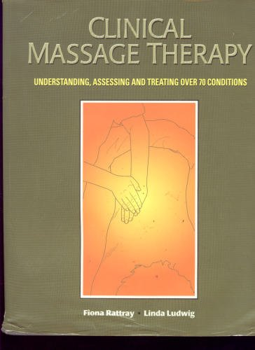 9780071106801: Clinical Massage Therapy: Assessment and Treatment of Orthopedic Conditions