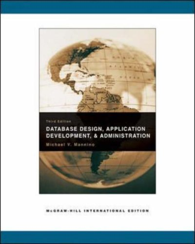 Database Design, Application Development, and Administration. Michael: Mannino, Michael V.