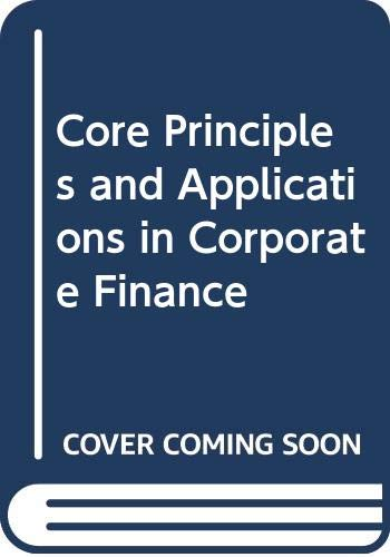 9780071107334: Core Principles and Applications in Corporate Finance