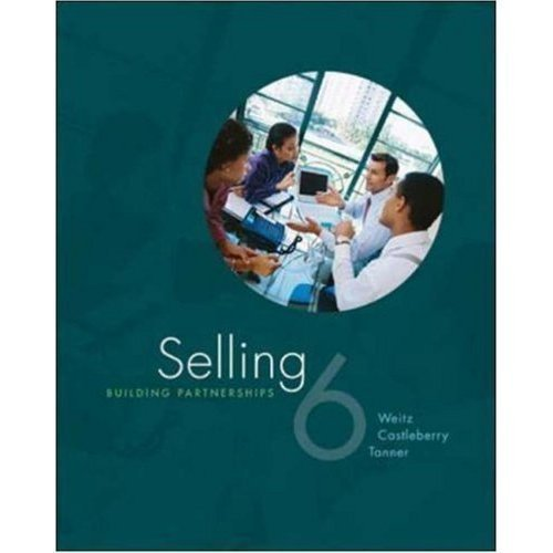 Selling Building Partnerships 6th Ed.: Stephen B. Castleberry, John F. Tanner,