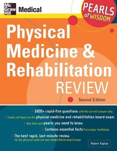 9780071108867: Physical Medicine and Rehabilitation Review: Pearls of Wisdom, Second Edition 2nd (second) Edition by Kaplan, Robert [2005]